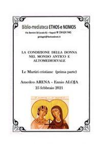 AMEDEO ARENA ed ENNIO ALOJA – Le  martiri cristiane (parte prima)