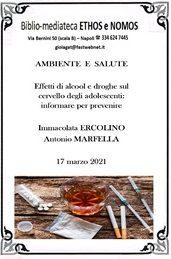 ANTONIO MARFELLA e IMMACOLATA ERCOLINO – Effetti di alcool e droghe sul cervello degli adolescenti: informare per prevenire